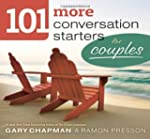 101 More Conversation Starters for Co...