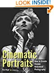 Cinematic Portraits: How to Create Cl...