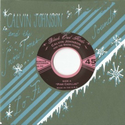 Calvin Johnson and the Snow-Tones - Pink Cadillac