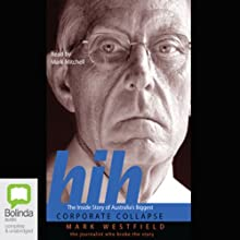 HIH: The Inside Story of Australia's Biggest Corporate Collapse Audiobook by Mark Westerfield Narrated by Mark Mitchell