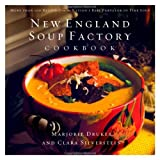 New England Soup Factory Cookbook: More Than 100 Recipes from the Nations Best Purveyor of Fine Soup
