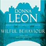 Wilful Behaviour (       UNABRIDGED) by Donna Leon Narrated by Steven Crossley