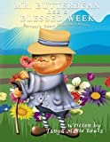 img - for Mr. Butterbean Has A Blessed Week (Servant's Heart Children's Series) (Volume 1) by Tanya Marie Lewis (2015-11-23) book / textbook / text book