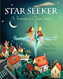 img - for Star Seeker - A Journey to Outer Space by Theresa Heine (2009) Paperback book / textbook / text book