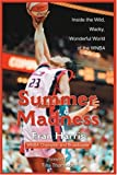 img - for Summer Madness: The Wild, Wacky, Wonderful World of the WNBA book / textbook / text book