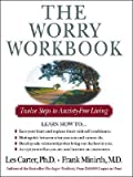 The Worry Workbook: Twelve Steps to Anxiety-Free Living (0785267069) by Carter, Les