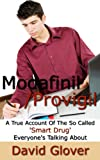 Modafinil/Provigil: A True Account of the Smart Drug Everyone's Talking About (English Edition)
