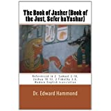The Book of Jasher (Book of the Just, Sefer haYashar): Referenced in 2  Samuel 2:18, Joshua 10:13, 2 Timothy 3:8. Modern English translation ~ Edward Hammond