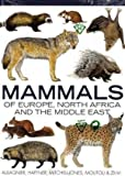 img - for Mammals of Europe, North Africa and the Middle East book / textbook / text book