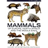 Mammals of Europe, North Africa and the Middle Eastby A.J. Mitchell-Jones