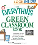 The Everything Green Classroom Book:...