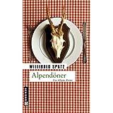 """Alpend�ner: Birnes erster Fall. Ein Allg�u-Krimivon """"Willibald Spatz"""""""