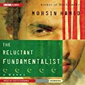 The Reluctant Fundamentalist (       UNABRIDGED) by Mohsin Hamid Narrated by Satya Bhabha