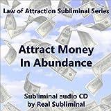 Attract Money In Abundance Subliminal CD