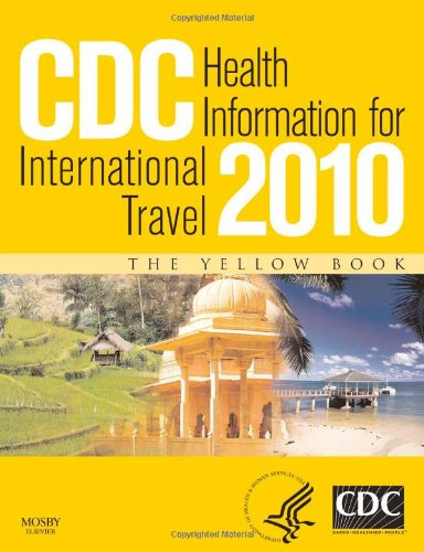 Cdc Health Information For International Travel 2010, 1E (Cdc Health Information For International Travel: The Yellow Book)