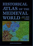 Historical Atlas of the Medieval World Ad 600-1492 (0760719764) by John Haywood