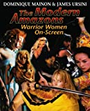 The Modern Amazons : Warrior Women on Screen