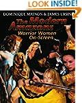The Modern Amazons: Warrior Women On-...