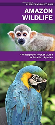 Amazon Wildlife: A Waterproof Pocket Guide to Familiar Species (Pocket Naturalist Guide Series)