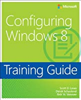 Training Guide: Configuring Windows 8 Front Cover