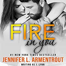 Fire in You Audiobook by Jennifer L. Armentrout Narrated by Erin Bennett