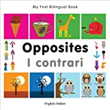 My First Bilingual Book-Opposites (English-Italian)