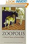 Zoopolis: A Political Theory of Anima...