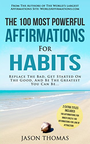 Affirmation | The 100 Most Powerful Affirmations for Habits | 2 Amazing Affirmative Books Included for Inner Child & Law of Attraction: Replace The Bad, Get Started On The Good, And Be The Greatest (Positive Action compare prices)