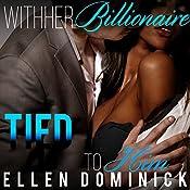 Tied to Him: With Her Billionaire, Book 5   Ellen Dominick