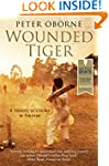 Wounded Tiger: A History of Cricket i...