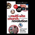 The Multi-Site Church Revolution: Being One Church in Many Locations | Geoff Surratt,Greg Ligon,Warren Bird