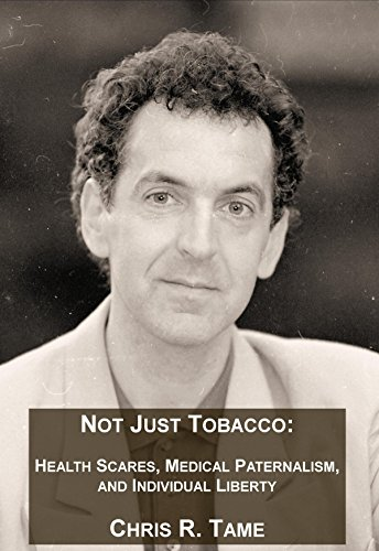 not-just-tobacco-health-scares-medical-paternalism-and-individual-liberty-english-edition