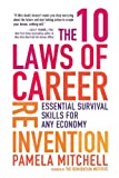 Pamela Mitchell The 10 Laws of Career Reinvention: Essential Survival Skills for Any Economy