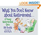 What You Don't Know about Retirement: What You Don't Know about Retirement