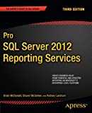 Pro SQL Server 2012 Reporting Services (Expert's Voice in SQL Server)