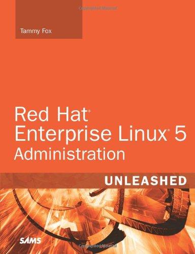Red Hat Enterprise Linux 5 Administration Unleashed