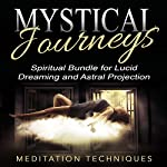 Mystical Journeys: Spiritual Bundle for Lucid Dreaming and Astral Projection |  Meditation Techniques
