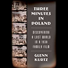 Three Minutes in Poland (       UNABRIDGED) by Glenn Kurtz Narrated by P.J. Ochlan