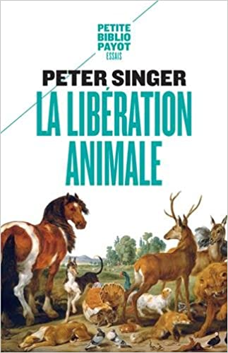 La libération animale / Peter Singer |