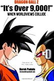 "Dragon Ball Z ""Its Over 9,000!"" When Worldviews Collide"