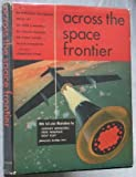 img - for Across the Space Frontier book / textbook / text book