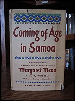 a review of margaret meads coming of age in samoa In 1925, 24-year-old margaret mead traveled to samoa where she stayed for nine months conducting anthropological research on her return she wrote coming of age in samoa, which was published in 1928she portrayed samoa as a gentle, easy-going society where teenagers grew up free of sexual hang-ups.