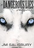 The Dangerous Lies of Blue Eyed Boys (Tales of ice cream and espionage Book 2) by J M Salisbury