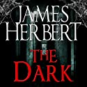 The Dark (       UNABRIDGED) by James Herbert Narrated by Sean Barrett