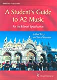 Student's Guide to A2 Music (Rhinegold Study Guides)
