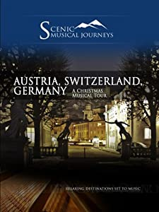 Naxos Scenic Musical Journeys Austria Switzerland Germany A Christmas Musical Tour