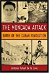 The Moncada Attack: Birth of the Cuba...