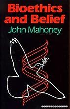 Bio-ethics and belief : religion and…