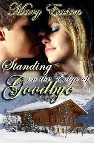 Book: Standing On The Edge Of Goodbye (Treasures Of The Rockies Series) by Mary Eason