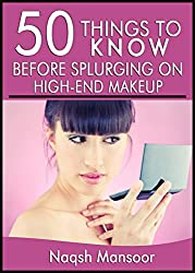 50 Things to Know Before Buying High-End Makeup- Secrets to Spending Less